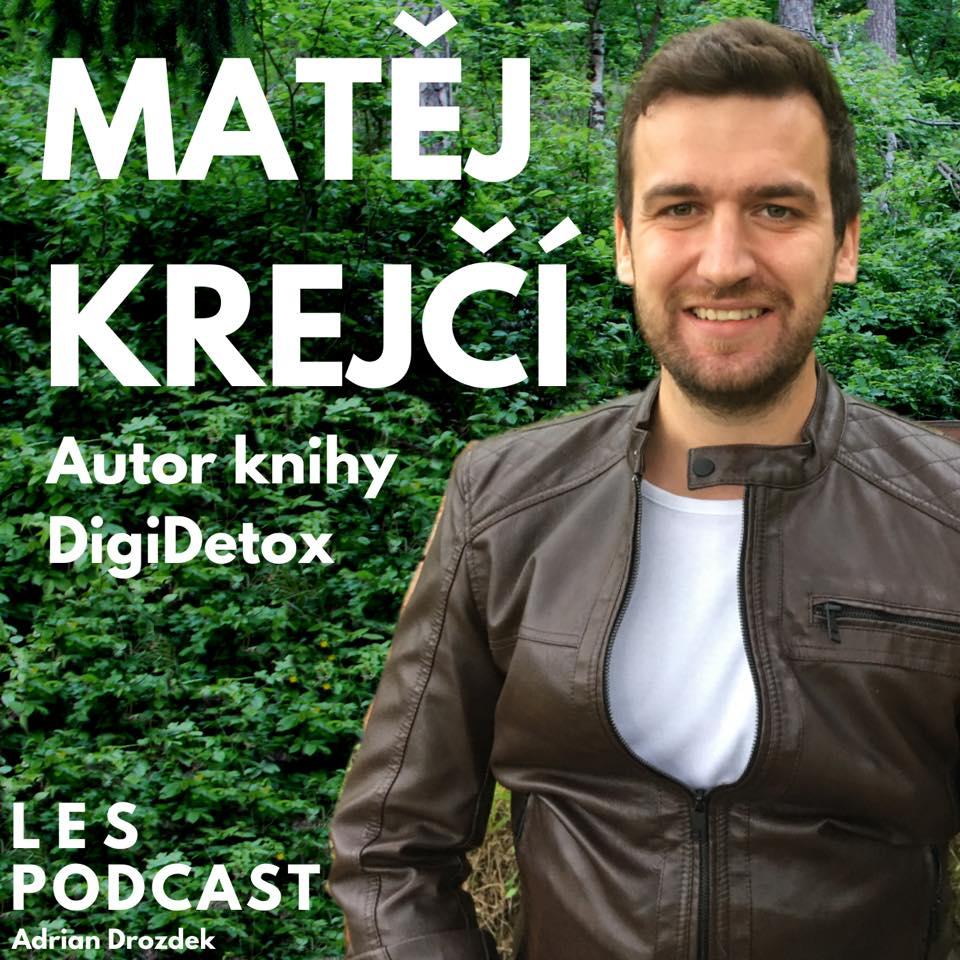 Matěj Krejčí - podcast o Digidetoxu